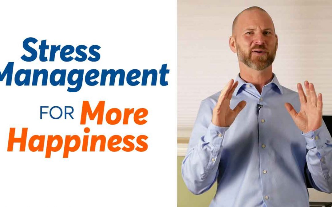 Stress Management for More Happiness